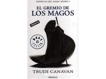El gremio de los Magos (Crónicas del mago negro I)